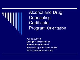 Alcohol and Drug Counseling Certificate Program- Orientation