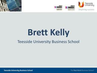 Brett Kelly Teesside University Business School