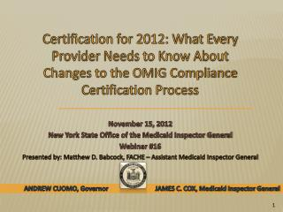 November 15, 2012 New York State Office of the Medicaid Inspector General Webinar #16
