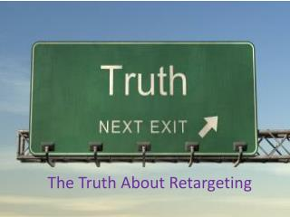 The Truth About Retargeting