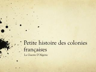 Petite histoire des colonies  f rançaises