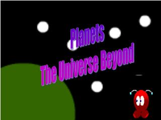 Planets The Universe Beyond