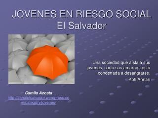 JOVENES EN RIESGO SOCIAL El Salvador