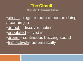 circuit  – regular route of person doing a certain job detect  – discover; notice