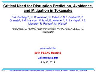 Critical Need for Disruption Prediction, Avoidance, and Mitigation in  Tokamaks