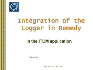 Integration of the Logger in Remedy