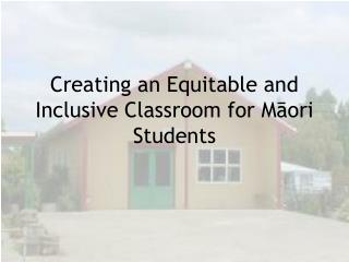 Creating an Equitable and Inclusive Classroom for Māori Students