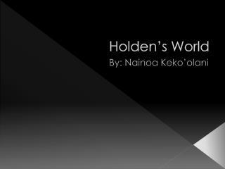 Holden's World
