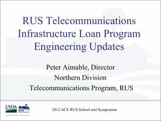 RUS Telecommunications Infrastructure Loan Program Engineering Updates