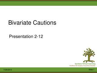 Bivariate Cautions