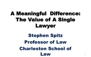 A Meaningful  Difference:  The Value of A Single Lawyer