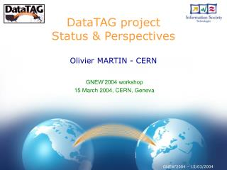 DataTAG project  Status & Perspectives Olivier MARTIN - CERN