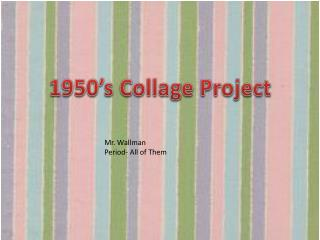 1950's Collage Project