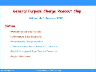 General Purpose Charge Readout Chip Nikhef,  4-5 January 2006