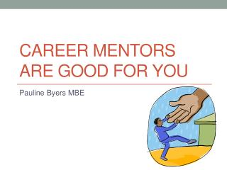 Career Mentors Are Good For You