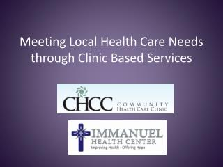 Meeting Local Health Care Needs through Clinic Based Services