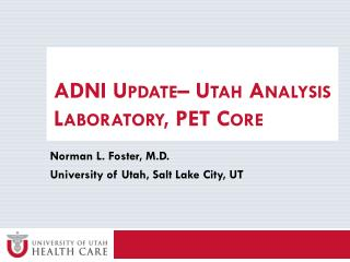 ADNI Update– Utah Analysis Laboratory, PET Core