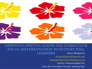 Improving writing across the  curriculum Focus:  dIFFERENTIATION  TO SUPPORT  esol  learners