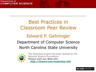 Best Practices in  Classroom Peer Review Edward F.  Gehringer Department of Computer Science