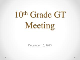 10 th  Grade GT Meeting