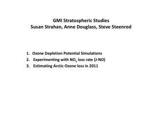 GMI Stratospheric Studies Susan  Strahan , Anne Douglass, Steve  Steenrod