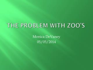 The Problem With Zoo's