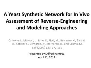 A Yeast Synthetic Network for In Vivo Assessment of Reverse-Engineering and Modeling Approaches