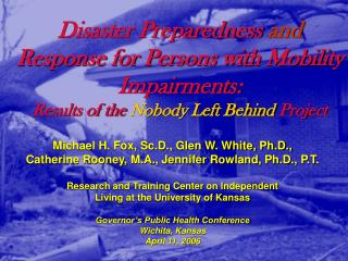 Disaster Preparedness and Response for Persons with Mobility Impairments:  Results of the Nobody Left Behind Project