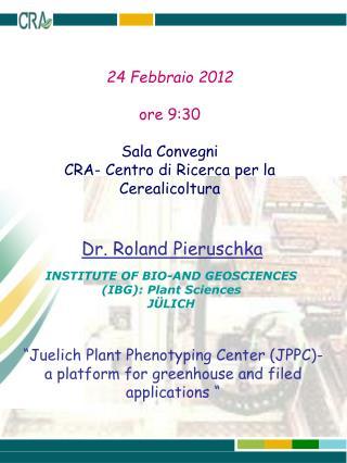 24 Febbraio 2012 ore 9:30 Sala Convegni  CRA- Centro di Ricerca per la Cerealicoltura