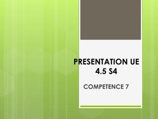 PRESENTATION UE 4.5 S4