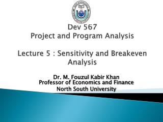 Dev 567 Project and Program Analysis Lecture 5 :  Sensitivity and Breakeven Analysis