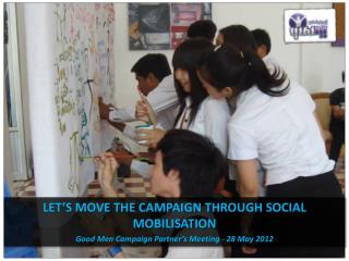 LET�S MOVE THE CAMPAIGN THROUGH SOCIAL MOBILISATION