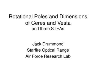 Rotational Poles and Dimensions of Ceres and Vesta and three STEAs