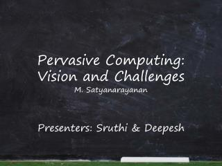 Pervasive Computing:  Vision and Challenges