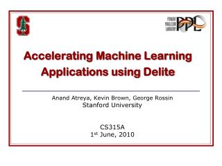 Accelerating Machine Learning Applications using  Delite