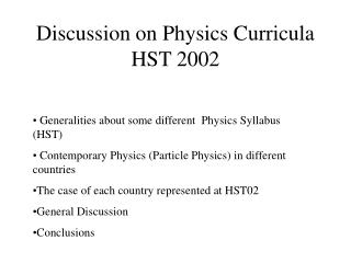 Discussion on Physics Curricula HST 2002