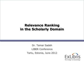 Relevance Ranking  in  the Scholarly Domain