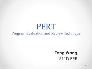 PERT Program Evaluation and Review  Technique