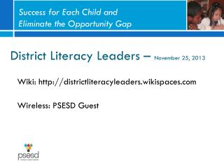 District Literacy Leaders –  November 25, 2013