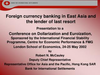 Foreign currency banking in East Asia and the lender of last resort