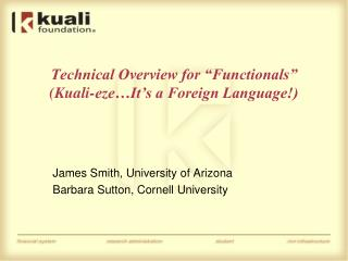 Technical Overview for  Functionals   Kuali-eze It s a Foreign Language