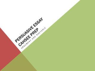 Persuasive Essay   CAHSEE PREP