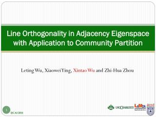 Line Orthogonality in Adjacency  Eigenspace with Application to Community Partition