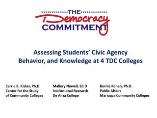 Assessing Students' Civic  Agency Behavior,  and Knowledge at 4 TDC Colleges