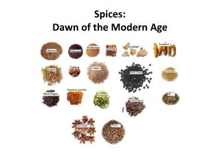 Spices: Dawn  of the Modern  Age