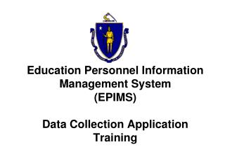 Education Personnel Information Management System (EPIMS) Data Collection Application Training
