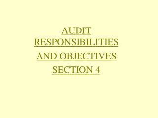 AUDIT RESPONSIBILITIES AND OBJECTIVES SECTION 4