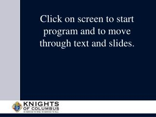 Click on screen to start program and to move through text and slides.