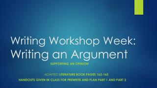 Writing Workshop Week:   Writing an Argument