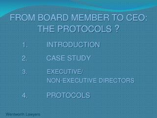 FROM BOARD MEMBER TO CEO:  THE PROTOCOLS  ?